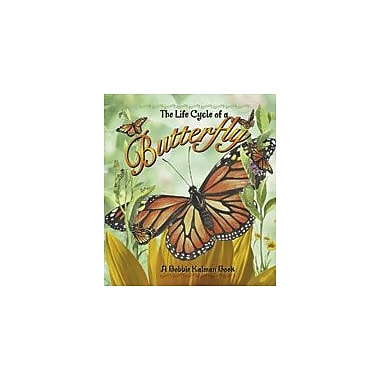 Crabtree Publishing Company The Life Cycle Of A Butterfly Workbook By Kalman, Bobbie, Kindergarten - Grade 3 [eBook]