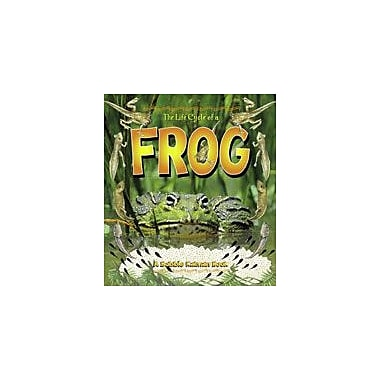Crabtree Publishing Company The Life Cycle Of A Frog Workbook By Kalman, Bobbie, Kindergarten - Grade 3 [eBook]