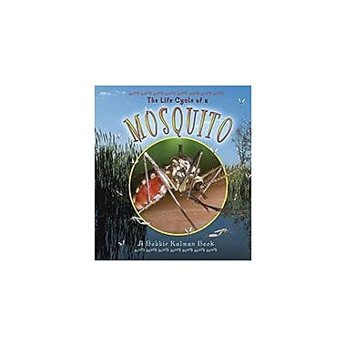 Crabtree Publishing Company The Life Cycle Of A Mosquito Workbook By Bobbie Kalman, Kindergarten - Grade 3 [eBook]