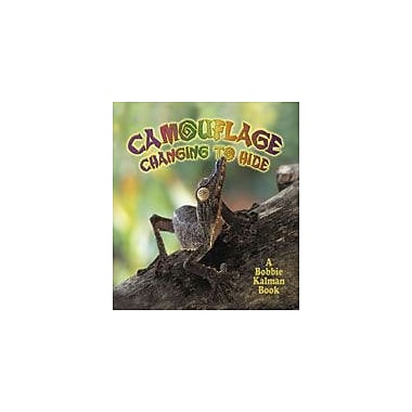 Crabtree Publishing Company Camouflage: Changing To Hide Workbook By Kalman, Bobbie, Grade 3 - Grade 6 [eBook]