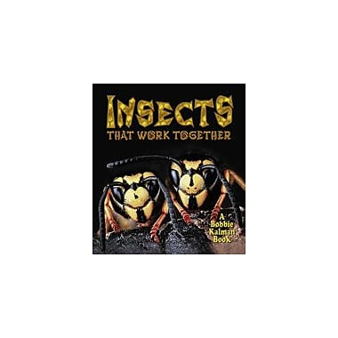 Crabtree Publishing Company Insects That Work Together Workbook By Aloian, Molly, Kindergarten - Grade 3 [eBook]