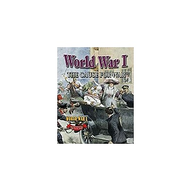 Crabtree Publishing Company World War I: The Cause For War Workbook By Natalie Hyde, Grade 5 - Grade 8 [eBook]