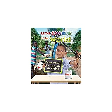 Crabtree Publishing Company Be The Change In The World Workbook By Dalrymple, Lisa, Kindergarten - Grade 3 [eBook]