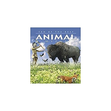 Crabtree Publishing Company Ten Of The Best Animal Myths Workbook By David West, David West, Grade 3 - Grade 6 [eBook]