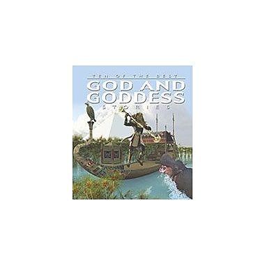 Crabtree Publishing Company Ten Of The Best God And Goddess Stories Workbook, Grade 3 - Grade 6 [eBook]