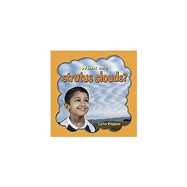 Crabtree Publishing Company What Are Stratus Clouds? Workbook By Lynn Peppas, Kindergarten - Grade 3 [eBook]