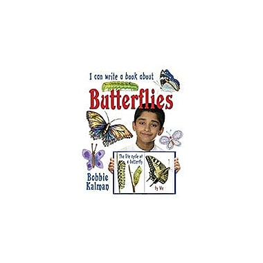 Crabtree Publishing Company I Can Write A Book About Butterflies Workbook By Bobbie Kalman, Grade 3 - Grade 6 [eBook]