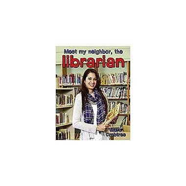 Crabtree Publishing Company Meet My Neighbor, The Librarian Workbook By Marc Crabtree, Kindergarten - Grade 3 [eBook]