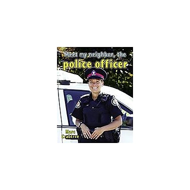 Crabtree Publishing Company Meet My Neighbor, The Police Officer Workbook By Marc Crabtree, Kindergarten - Grade 3 [eBook]