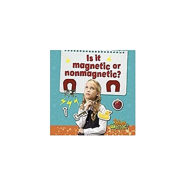 Crabtree Publishing Company Is It Magnetic Or Nonmagnetic? Workbook By Trudy Rising, Kindergarten - Grade 3 [eBook]