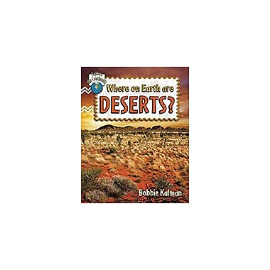 Crabtree Publishing Company Where On Earth Are Deserts? Workbook By Bobbie Kalman, Kindergarten - Grade 3 [eBook]