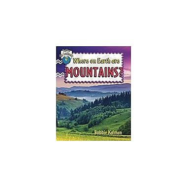 Crabtree Publishing Company Where On Earth Are Mountains? Workbook By Bobbie Kalman, Kindergarten - Grade 3 [eBook]