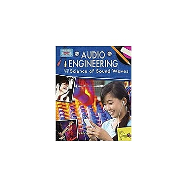 Crabtree Publishing Company Audio Engineering And The Science Of Sound Waves Workbook, Grade 5 - Grade 8 [eBook]