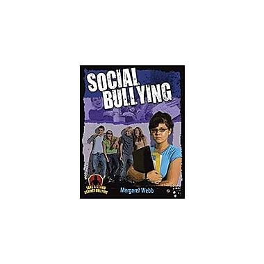 Crabtree Publishing Company Social Bullying Workbook By Margaret Webb, Grade 5 - Grade 8 [eBook]