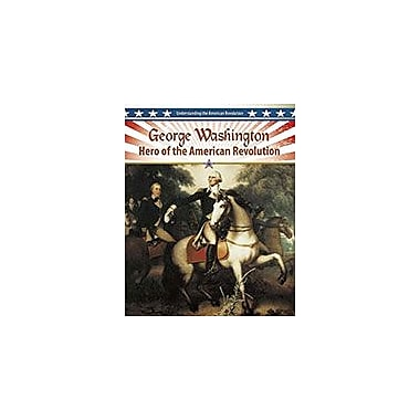 Crabtree Publishing Company George Washington: Hero Of The American Revolution Workbook, Grade 5 - Grade 8 [eBook]