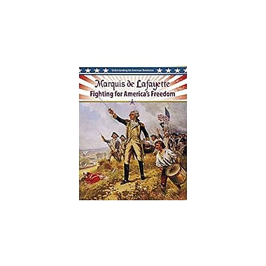 Crabtree Publishing Company Marquis De Lafayette: Fighting For America's Freedom Workbook, Grade 5 - Grade 8 [eBook]