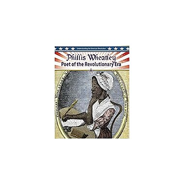 Crabtree Publishing Company Phillis Wheatley: Poet Of The Revolutionary Era Workbook, Grade 5 - Grade 8 [eBook]
