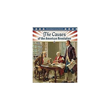 Crabtree Publishing Company The Causes Of The American Revolution Workbook By John Perritano, Grade 5 - Grade 8 [eBook]
