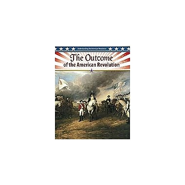 Crabtree Publishing Company The Outcome Of The American Revolution Workbook By John Perritano, Grade 5 - Grade 8 [eBook]