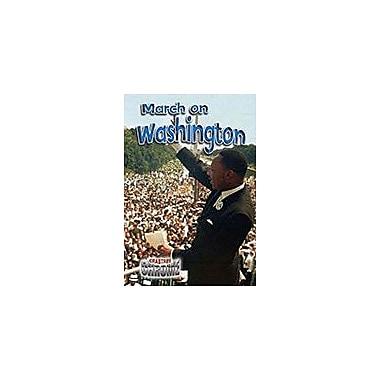 Crabtree Publishing Company March On Washington Workbook By Robin Johnson, Grade 6 - Grade 9 [eBook]