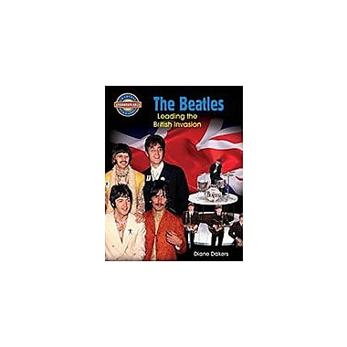 Crabtree Publishing Company The Beatles: Leading The British Invasion Workbook, Grade 5 - Grade 8 [eBook]