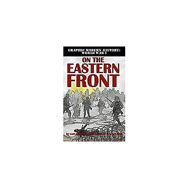 Crabtree Publishing Company On The Eastern Front Workbook By Gary Jeffrey, Nick Spender, Grade 5 - Grade 8 [eBook]