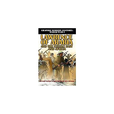 Crabtree Publishing Company Lawrence Of Arabia And The Middle East And Africa Workbook, Grade 5 - Grade 8 [eBook]
