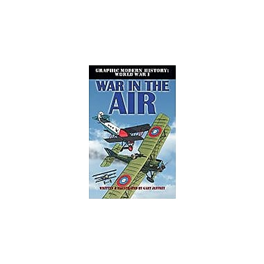 Crabtree Publishing Company War In The Air Workbook By Gary Jeffrey, Nick Spender, Grade 5 - Grade 8 [eBook]