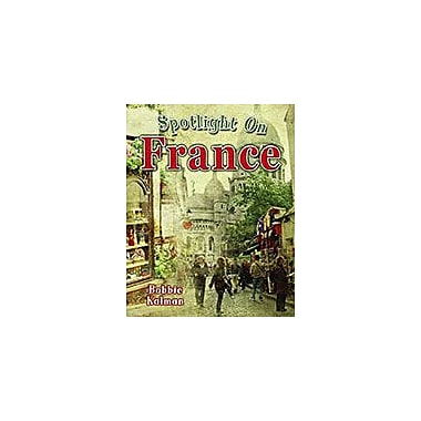 Crabtree Publishing Company Spotlight On France Workbook By Bobbie Kalman, Kindergarten - Grade 3 [eBook]