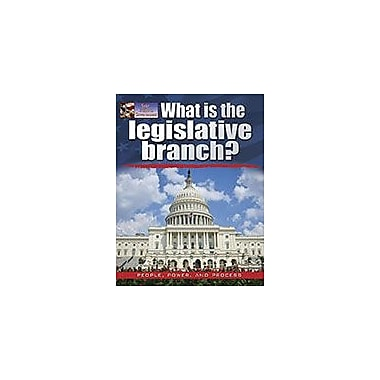 Crabtree Publishing Company What Is The Legislative Branch? Workbook By James Bow, Grade 3 - Grade 6 [eBook]