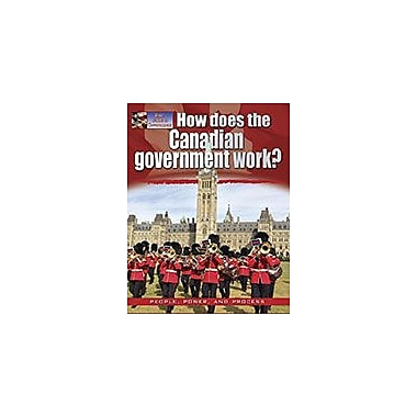 Crabtree Publishing Company How Does The Canadian Government Work? Workbook By Ellen Rodger, Grade 3 - Grade 6 [eBook]