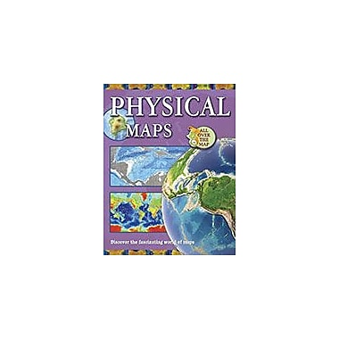 Crabtree Publishing Company Physical Maps Workbook By Ellen Rodger, Grade 3 - Grade 6 [eBook]