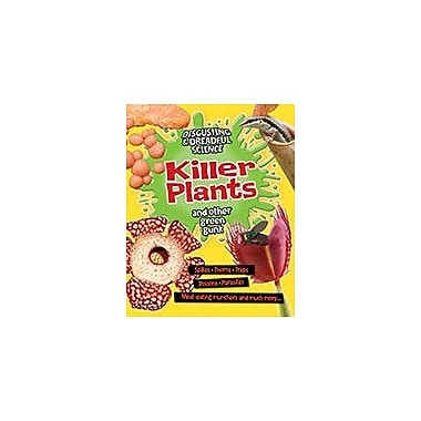 Crabtree Publishing Company Killer Plants And Other Green Gunk Workbook By Anna Claybourne, Grade 3 - Grade 6 [eBook]