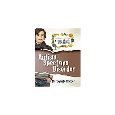 Crabtree Publishing Company Autism Spectrum Disorder Workbook By Marguerite Rodger, Grade 6 - Grade 9 [eBook]
