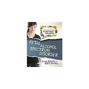 Crabtree Publishing Company Fetal Alcohol Spectrum Disorder Workbook, Grade 6 - Grade 9 [eBook]