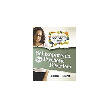 Crabtree Publishing Company Schizophrenia And Other Psychotic Disorders Workbook, Grade 6 - Grade 9 [eBook]