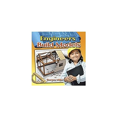 Crabtree Publishing Company Engineers Build Models Workbook By Reagan Miller, Kindergarten - Grade 3 [eBook]