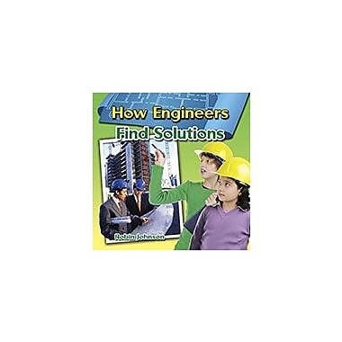 Crabtree Publishing Company How Engineers Find Solutions Workbook By Robin Johnson, Kindergarten - Grade 3 [eBook]