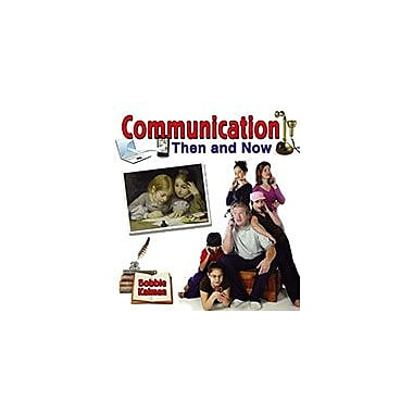 Crabtree Publishing Company Communication Then And Now Workbook By Bobbie Kalman, Kindergarten - Grade 3 [eBook]