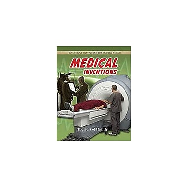 Crabtree Publishing Company Medical Inventions: The Best Of Health Workbook By Jill Bryant, Grade 6 - Grade 9 [eBook]