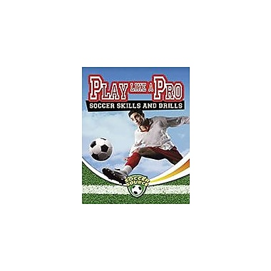 Crabtree Publishing Company Play Like A Pro: Soccer Skills And Drills Workbook By Sarah Dann, Grade 3 - Grade 6 [eBook]