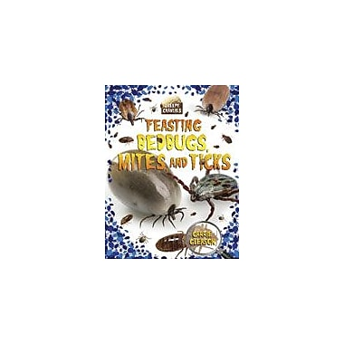 Crabtree Publishing Company Feasting Bedbugs, Mites, And Ticks Workbook By Gleason, Carrie, Grade 3 - Grade 6 [eBook]