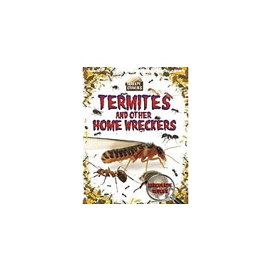 Crabtree Publishing Company Termites And Other Home Wreckers Workbook By Rodger, Marguerite, Grade 3 - Grade 6 [eBook]