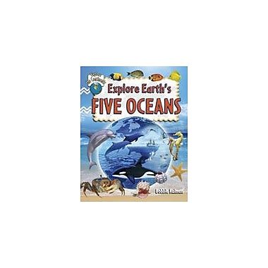 Crabtree Publishing Company Explore Earth's Five Oceans Workbook By Kalman, Bobbie, Kindergarten - Grade 4 [eBook]