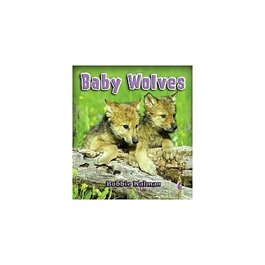 Crabtree Publishing Company Baby Wolves Workbook By Kalman, Bobbie, Kindergarten - Grade 3 [eBook]