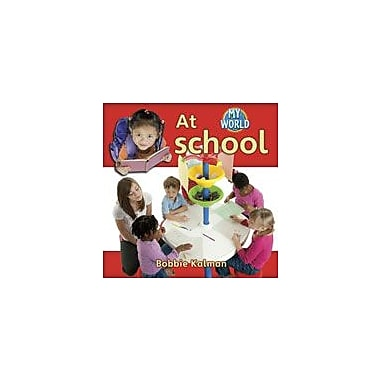 Crabtree Publishing Company At School Workbook By Kalman, Bobbie, Kindergarten - Grade 2 [eBook]