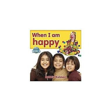 Crabtree Publishing Company When I Am Happy Workbook By Kalman, Bobbie, Kindergarten - Grade 2 [eBook]