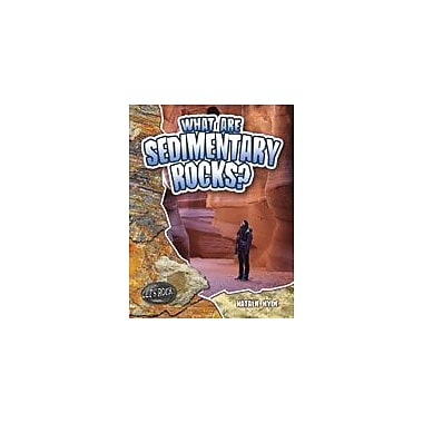 Crabtree Publishing Company What Are Sedimentary Rocks? Workbook By Hyde, Natalie, Grade 3 - Grade 6 [eBook]