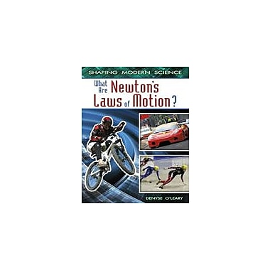Crabtree Publishing Company What Are Newton's Laws Of Motion? Workbook By O'Leary, Denyse, Grade 5 - Grade 8 [eBook]