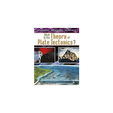 Crabtree Publishing Company What Is The Theory Of Plate Tectonics? Workbook By Saunders, Craig, Grade 5 - Grade 8 [eBook]